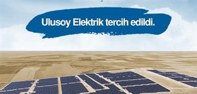 Türkiye'nin En Büyük Güneş Enerjisi Santralinde Ulusoy Elektrik İmzası